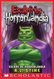 Escalofríos HorrorLandia #11: Escape de Horrorlandia: (Spanish language edition of Goosebumps HorrorLand #11: Escape From HorrorLand)