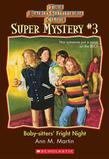 The Baby-Sitters Club Super Mystery #3: Baby-Sitters' Fright Night