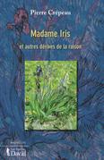 Madame Iris et autres dérives de la raison