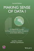 Making Sense of Data I: A Practical Guide to Exploratory Data Analysis and Data Mining