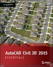 AutoCAD Civil 3D 2015 Essentials: Autodesk Official Press