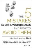 The Five Mistakes Every Investor Makes and How to Avoid Them: Getting Investing Right