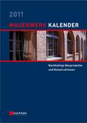 Mauerwerk-Kalender 2011: Schwerpunkt - Nachhaltige Bauprodukte und Konstruktionen