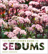 The Plant Lover's Guide to Sedums