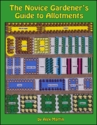 The Novice Gardener's Guide to Allotments