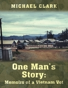 One Man's Story: Memoirs of a Vietnam Vet