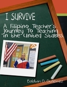 I Survive: A Filipino Teacher's Journey to Teaching In the United States