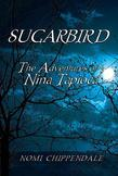 Sugarbird: The Adventures of Nina Tapioca