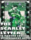 The Scarlet Letter: Annotated and in Modern English for the Literature Student
