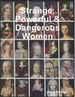 Strange, Powerful & Dangerous Women
