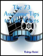 The 73 Awesome Tips to Edit Videos