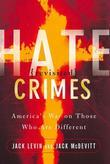 Hate Crimes Revisited: America's War Against Those Who Are Different