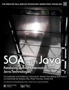 Soa with Java: Realizing Service-Orientation with Java Technologies