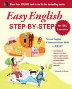 Easy English Step-by-Step for ESL Learners: Master English Communication Proficiency--FAST!