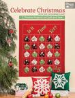 Celebrate Christmas with That Patchwork Place: 22 Festive Projects to Quilt and Sew