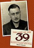 The Last of the 39-ers: The Extraordinary Wartime Experiences of Squadron Leader Alfie Fripp