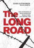 The Long Road: Trials and Tribulations of Airmen Prisoners from Stalag Luft VII (Bankau) to Berlin , June 1944 - May 1945