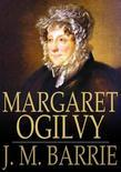 Margaret Ogilvy: By Her Son