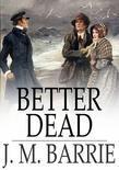 Better Dead