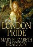 London Pride: Or, When the World Was Younger