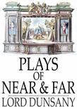 Plays of Near & Far