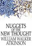 Nuggets of the New Thought: Several Things That Have Helped People