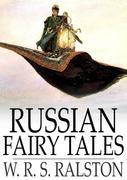 Russian Fairy Tales: A Choice Collection of Muscovite Folklore