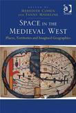 Space in the Medieval West: Places, Territories, and Imagined Geographies