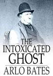 The Intoxicated Ghost: And Other Stories