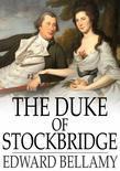 The Duke of Stockbridge: A Romance of Shays' Rebellion