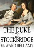 The Duke of Stockbridge: A Romance of Shays' Rebellion