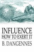 Influence: How to Exert It