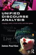 Unified Discourse Analysis: Language, Reality, Virtual Worlds and Video Games