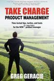 Take Charge Product Management: Take Charge of Your Product Management Development; Tips, Tactics, and Tools to Increase Your Effectiveness as a Produ