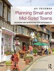 Planning Small and Mid-Sized Towns: Designing and Retrofitting for Sustainability