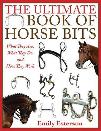The Ultimate Book of Horse Bits