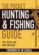 The Pocket Hunting & Fishing Guide: Tips, Tactics, and Must-Have Gear