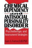 Chemical Dependency and Antisocial Personality Disorder: Psychotherapy and Assessment Strategies