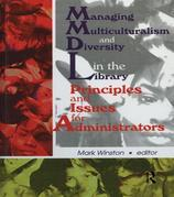 Managing Multiculturalism and Diversity in the Library: Principles and Issues for Administrators