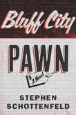 Bluff City Pawn: A Novel