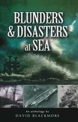 Blunders & Disasters at Sea