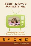 Tech Savvy Parenting: Navigating Your Child's Digital Life