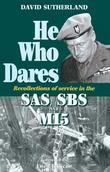 He Who Dares: Recollections of Service in the SAS, SBS and MI5
