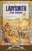 Ladysmith: The Siege