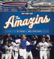 The Amazins: Celebrating 50 Years of New York Mets History