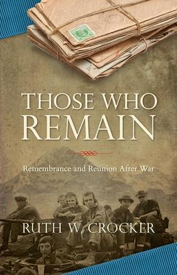 Those Who Remain: Remembrance and Reunion After War