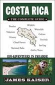 Costa Rica: The Complete Guide: Eco-Adventures in Paradise