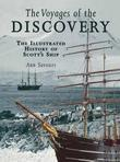 Voyages of the Discovery: An illustrated history of Scott's Ship