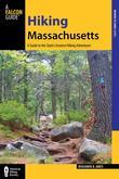 Hiking Massachusetts, 2nd: A Guide to the State's Greatest Hiking Adventures