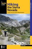 Hiking the Sierra Nevada, 3rd: A Guide to the Area's Greatest Hiking Adventures
